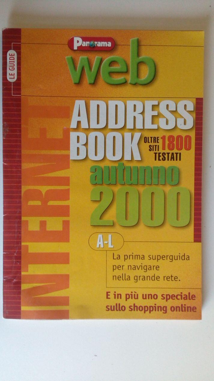 WEB ADDRESS BOOK - AUTUNNO 2000 - LA PRIMA SUPERGUIDA PER NAVIGARE IN RETE (A-L) + (M-Z)