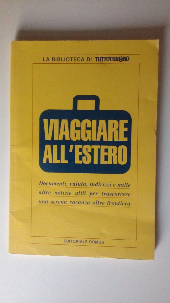 VIAGGIO IN ITALIA - SEI SECOLI DI MANOSCRITTI, EDIZIONI A STAMPA, CARTOGRAFIE E VEDUTE