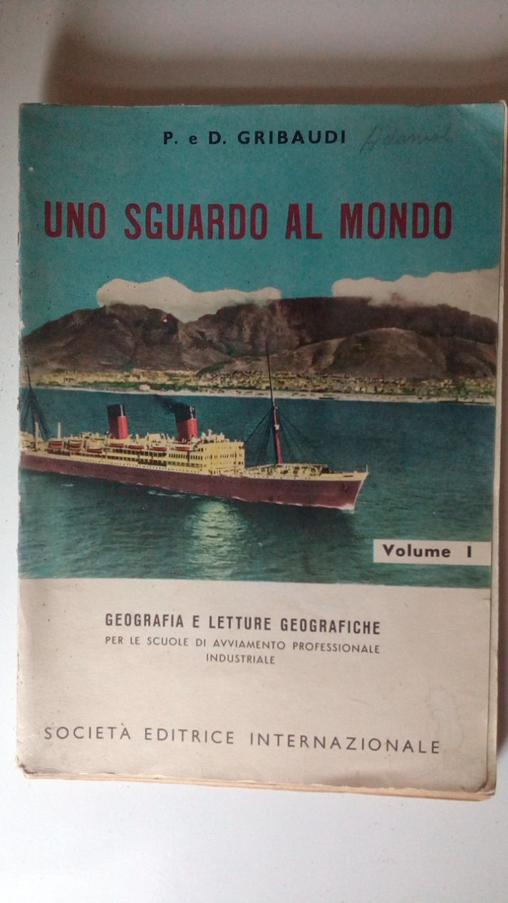 UNO SGUARDO AL MONDO - VOLUME 3 - GEOGRAFIA E LETTURE GEOGRAFICHE PER LE SCUOLE DI AVVIAMENTO PROFESSIONALE INDUSTRIALE