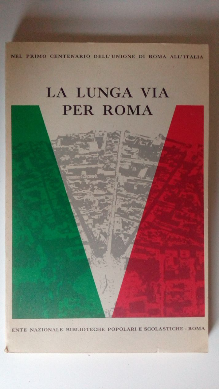 LA LUNGA VIA PER ROMA.