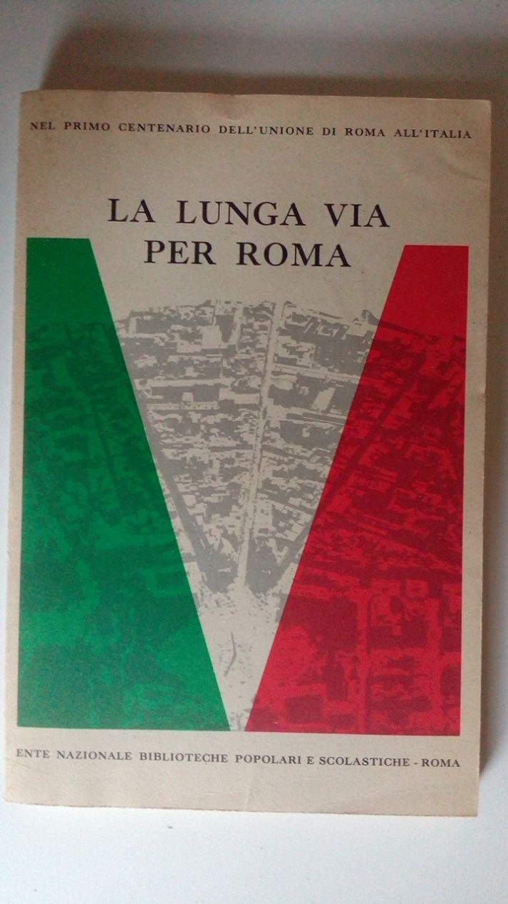 LA LUNGA VIA PER ROMA
